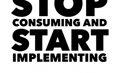 Stop Consuming and start implementing