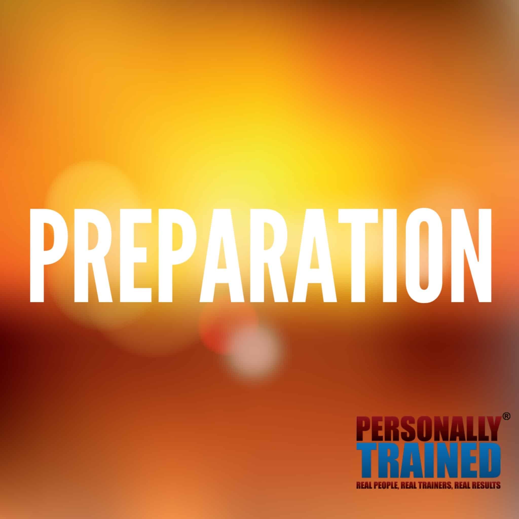 preparation key to success in fitness health and nutrition