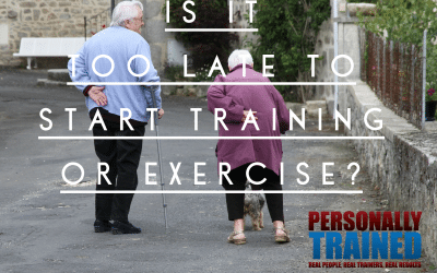 Is it ever too late to start training?
